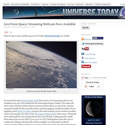 Live From Space: Streaming Webcam Now Available | Universe Today