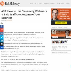 #70: How to Use Streaming Webinars & Paid Traffic to Automate Your Business