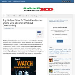 Top 10 Best Sites To Watch Free Movies Online Live Streaming Without Downloading