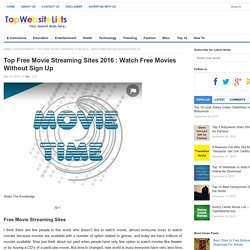 Movie Streaming Sites 2016 to watch Movies Without Registration