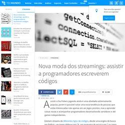 Nova moda dos streamings: assistir a programadores escreverem códigos