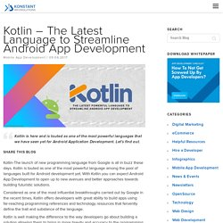 Kotlin - The Latest Language to Streamline Android App Development