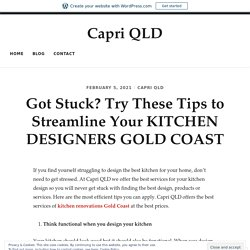 Got Stuck? Try These Tips to Streamline Your KITCHEN DESIGNERS GOLD COAST
