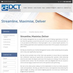 Streamline, Maximise and Deliver Service by DCT Facilities Management
