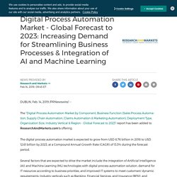 Digital Process Automation Market - Global Forecast to 2023: Increasing Demand for Streamlining Business Processes & Integration of AI and Machine Learning
