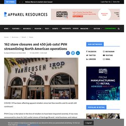 162 store closures and 450 job cuts! PVH streamlining North American operations