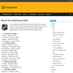 Ice Hockey NHL live streams. Upcoming broadcasts