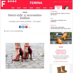 Street style: 17 accessoires fashion