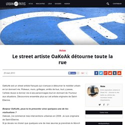 Le street artiste OaKoAk détourne toute la rue