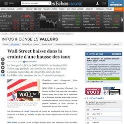 Wall Street baisse dans la crainte d'une hausse des taux, infos et conseils valeur
