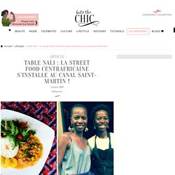 Table Nali : la street food centrafricaine s'installe au Canal Saint-Martin !
