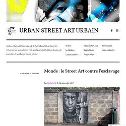 Monde : le Street Art contre l'esclavage – URBAN STREET ART URBAIN