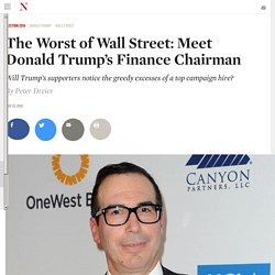 The Worst of Wall Street: Meet Donald Trump's Finance Chairman