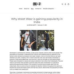 Why street Wear is gaining popularity in India – Daaru & Co