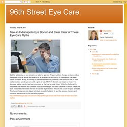 See an Indianapolis Eye Doctor and Steer Clear of These Eye Care Myths