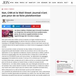 Non, CNN et le Wall Street Journal n'ont pas peur de se faire plateformiser