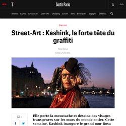 Street-Art : Kashink, la forte tête du graffiti - Sortir