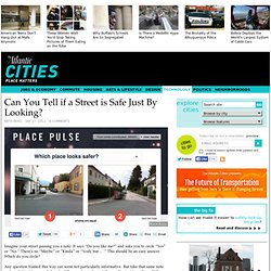 Can You Tell if a Street is Safe Just By Looking? - Technology