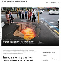 Street marketing : créez le buzz !