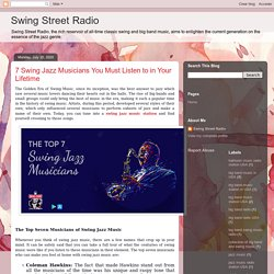 Swing Street Radio: 7 Swing Jazz Musicians You Must Listen to in Your Lifetime