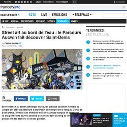 Street art au bord de l'eau : le Parcours Aucwin fait découvrir Saint-Denis