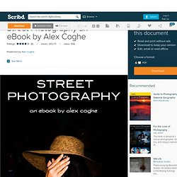 Street Photography an eBook by Alex Coghe