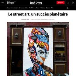 Le street art, un succès planétaire