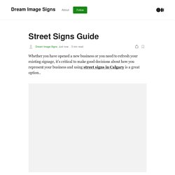 Street Signs Guide. Signs make a huge difference in the…