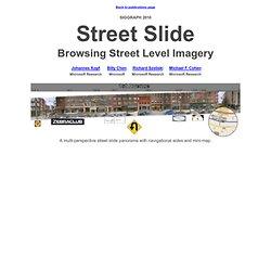 Street Slide: Browsing Street Level Imagery