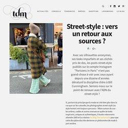 Street-style : vers un retour aux sources ? - Tendances de Mode