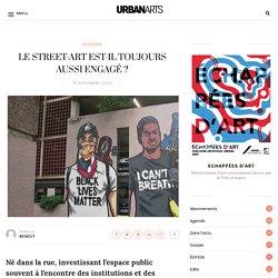LE STREET-ART EST-IL TOUJOURS AUSSI ENGAGÉ ? – URBAN ARTS
