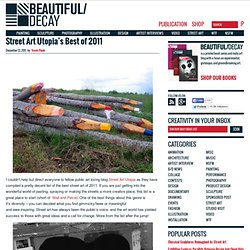 Street Art Utopia's Best of 2011 | Beautiful/Decay Artist & Design
