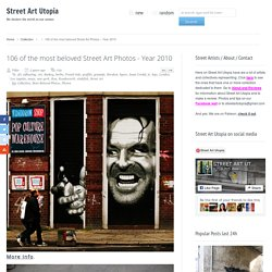 106 of the most beloved Street Art Photos ? Year 2010