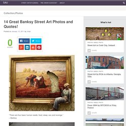 14 Great Banksy Street Art Photos and Quotes!