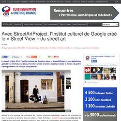Avec StreetArtProject, l'Institut culturel de Google créé le «Street View» du street art