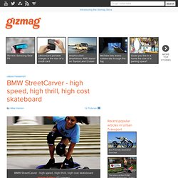 BMW StreetCarver - high speed, high thrill, high cost skateboard