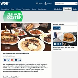 Streetfood: Essen auf die Hand - Der Vorkoster - Fernsehen - WDR