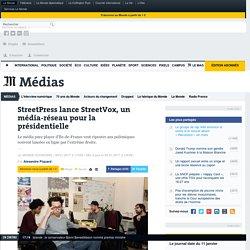 StreetPress lance StreetVox, un média-réseau pour la présidentielle