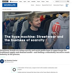 The hype machine: Streetwear and the business of scarcity - BBC Worklife