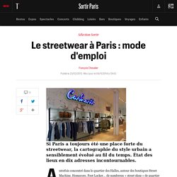 Le streetwear à Paris : mode d'emploi - Culture du quotidien