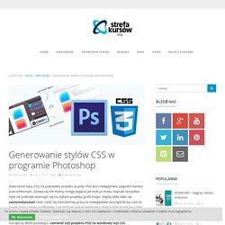 Generowanie stylów CSS w programie Photoshop - Blog strefakursow.pl - kursy komputeroweBlog strefakursow.pl – kursy komputerowe