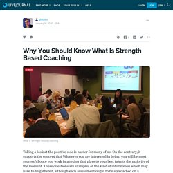 Why You Should Know What Is Strength Based Coaching: ginoleo — LiveJournal