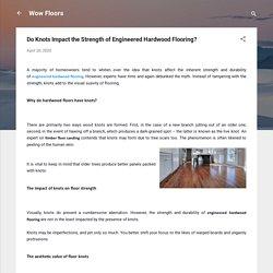 Do Knots Impact the Strength of Engineered Hardwood Flooring?