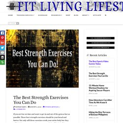 The Best Strength Exercises You Can Do - Fit Living Lifestyle