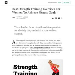 Best Strength Training Exercises For Women To Achieve Fitness Goals