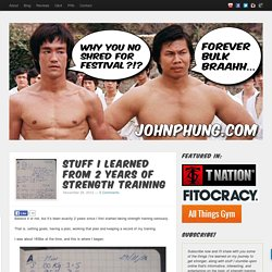 John PhungStuff I Learned From 2 Years Of Strength Training