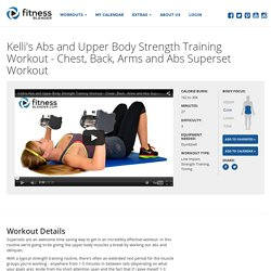 Kelli's Abs and Upper Body Strength Training Workout - Chest, Back, Arms and Abs Superset Workout