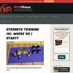 Strength Training 101: Where do I start?