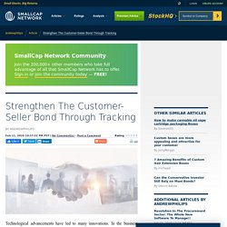 Strengthen The Customer-Seller Bond Through Tracking