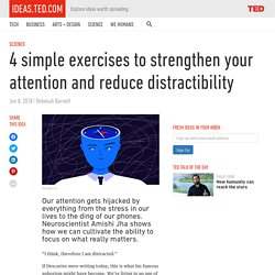 4 simple exercises to strengthen attention and reduce distractibility